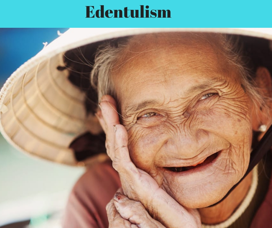 edentualism or tooth loss